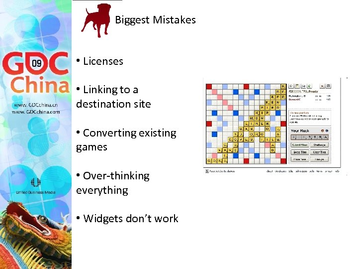 Biggest Mistakes • Licenses • Linking to a destination site • Converting existing games
