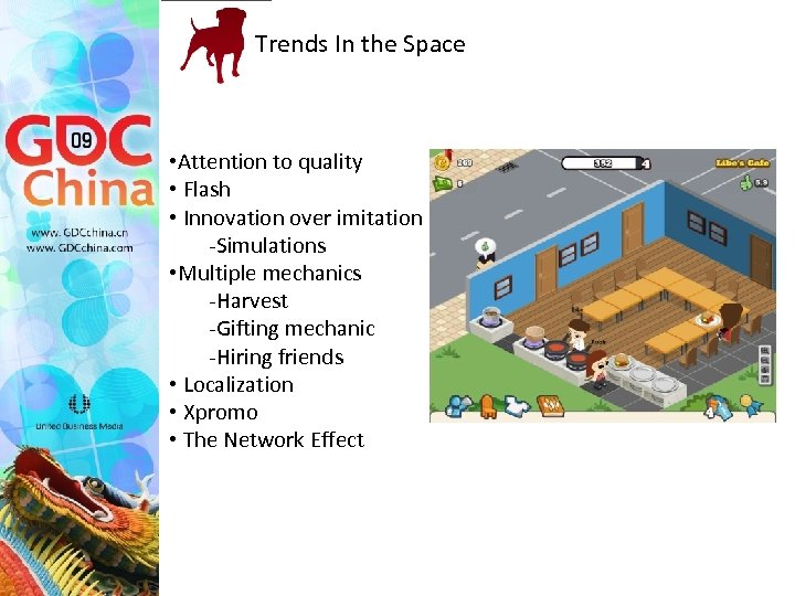 Trends In the Space • Attention to quality • Flash • Innovation over imitation