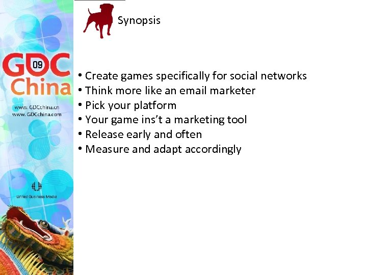 Synopsis • Create games specifically for social networks • Think more like an email