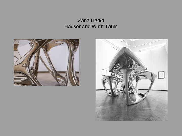 Zaha Hadid Hauser and Wirth Table