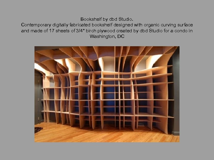 Bookshelf by dbd Studio. Contemporary digitally fabricated bookshelf designed with organic curving surface and