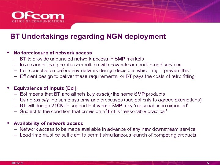 BT Undertakings regarding NGN deployment • No foreclosure of network access – BT to
