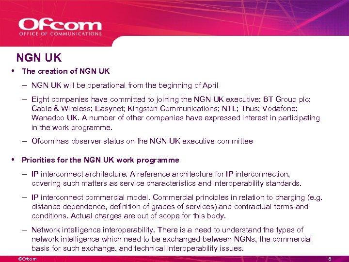 NGN UK • The creation of NGN UK – NGN UK will be operational