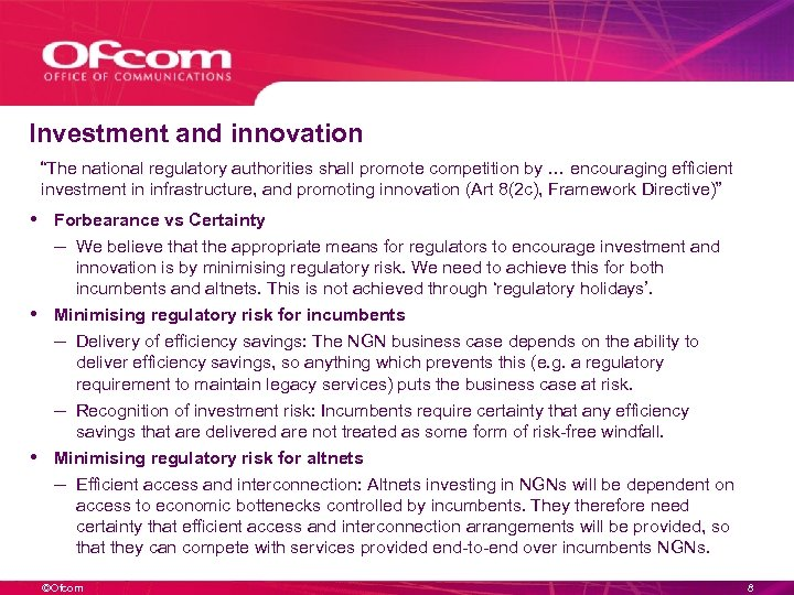 """Investment and innovation """"The national regulatory authorities shall promote competition by … encouraging efficient"""