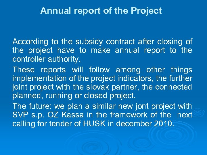 Annual report of the Project According to the subsidy contract after closing of the