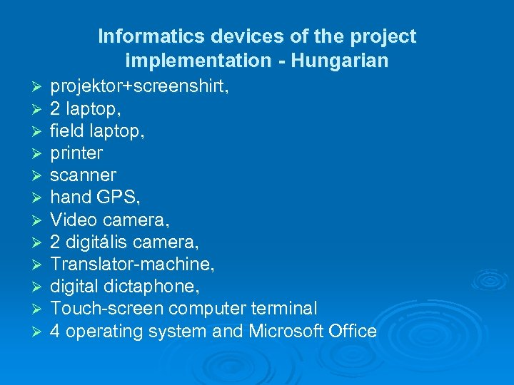 Informatics devices of the project implementation - Hungarian Ø Ø Ø projektor+screenshirt, 2 laptop,