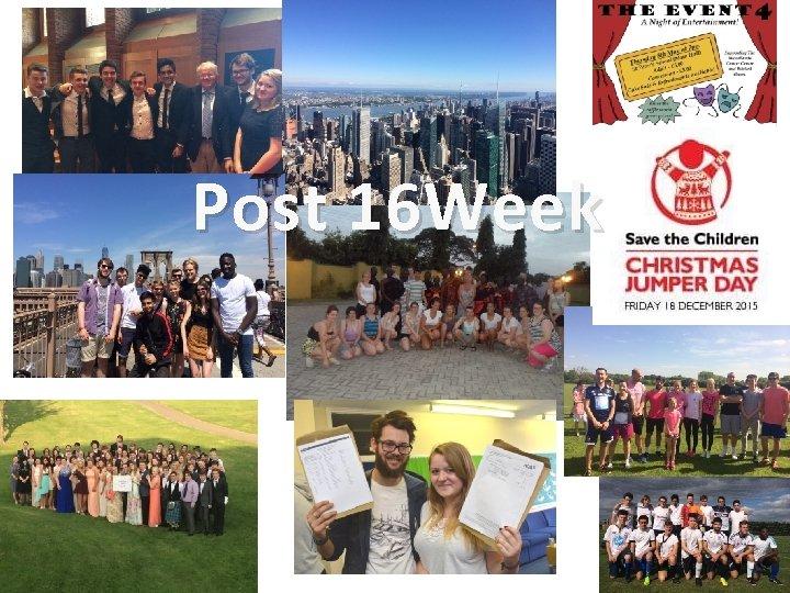 Post 16 Week Post 16 Week