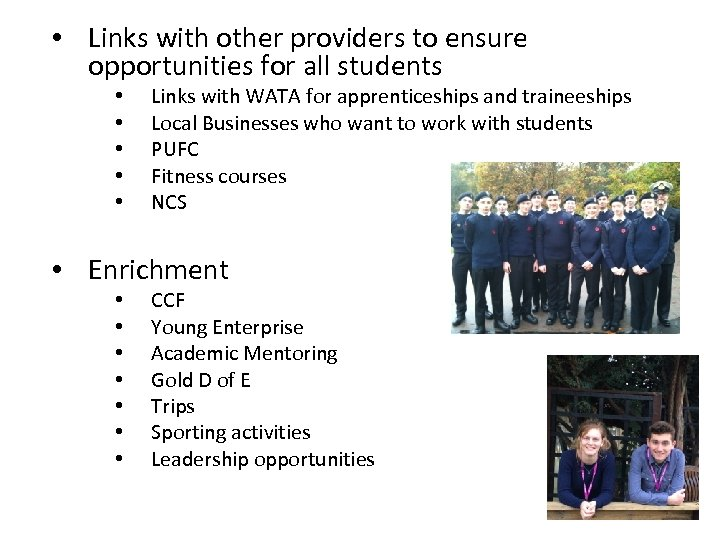 • Links with other providers to ensure opportunities for all students • •