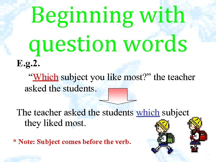"""Beginning with question words E. g. 2. """"Which subject you like most? """" the"""