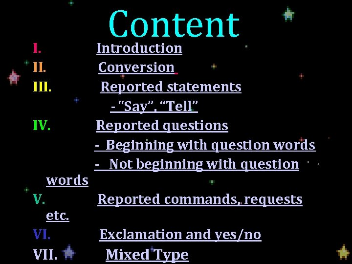 """Content I. Introduction II. Conversion III. Reported statements - """"Say"""", """"Tell"""" IV. Reported questions"""