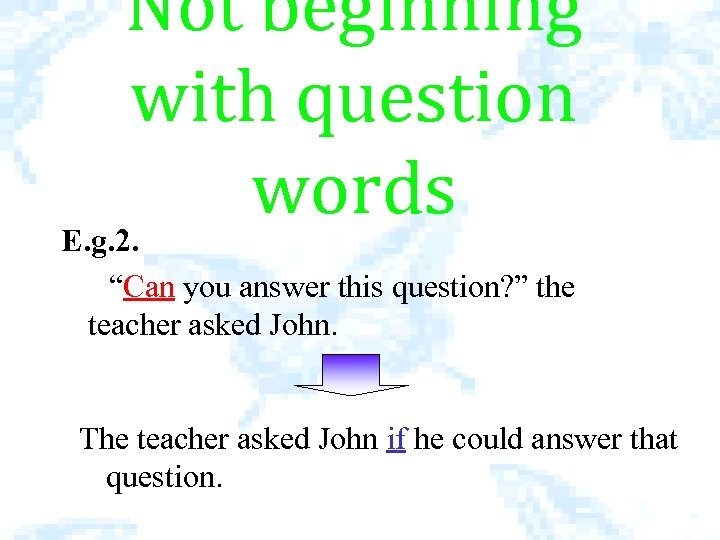 """Not beginning with question words E. g. 2. """"Can you answer this question? """""""