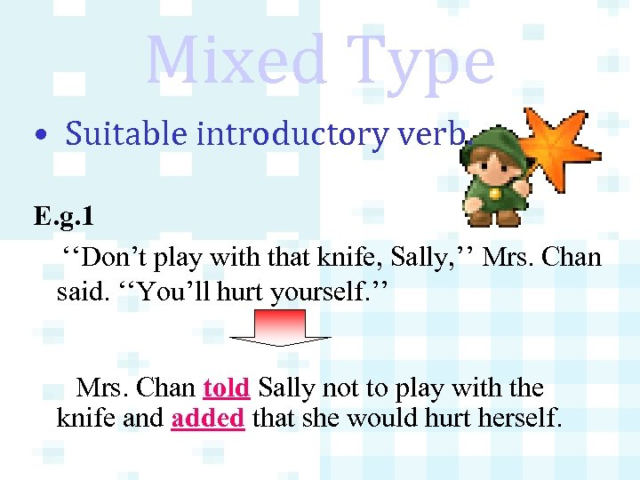 Mixed Type • Suitable introductory verb. E. g. 1 ''Don't play with that knife,
