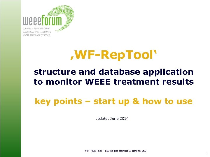 'WF-Rep. Tool' structure and database application to monitor WEEE treatment results key points –
