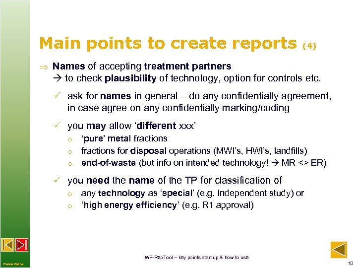 Main points to create reports (4) Names of accepting treatment partners to check plausibility