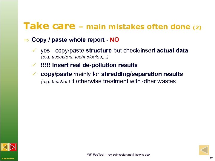 Take care – main mistakes often done (2) Copy / paste whole report -