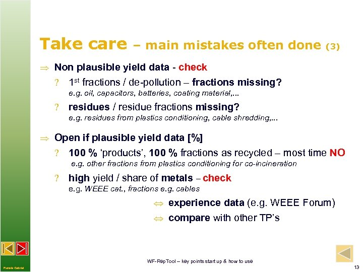 Take care – main mistakes often done (3) Non plausible yield data - check