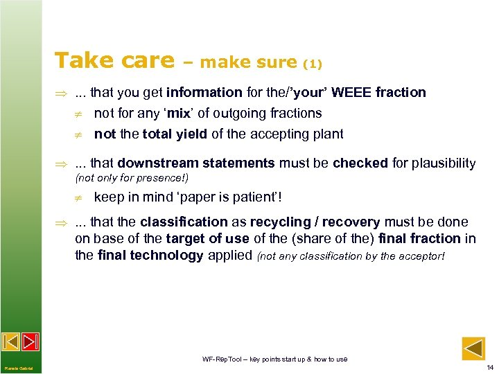Take care – make sure (1) . . . that you get information for