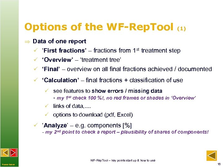 Options of the WF-Rep. Tool (1) Data of one report P 'First fractions' –