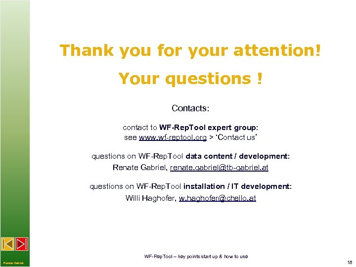 Thank you for your attention! Your questions ! Contacts: contact to WF-Rep. Tool expert