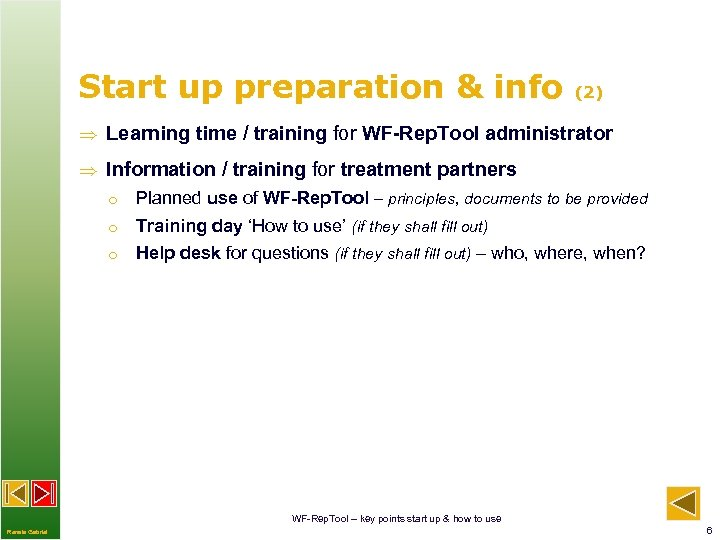 Start up preparation & info (2) Learning time / training for WF-Rep. Tool administrator