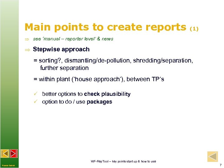 Main points to create reports (1) see 'manual – reporter level' & news Stepwise