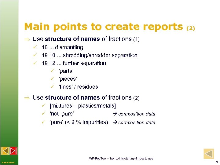 Main points to create reports (2) Use structure of names of fractions (1) P