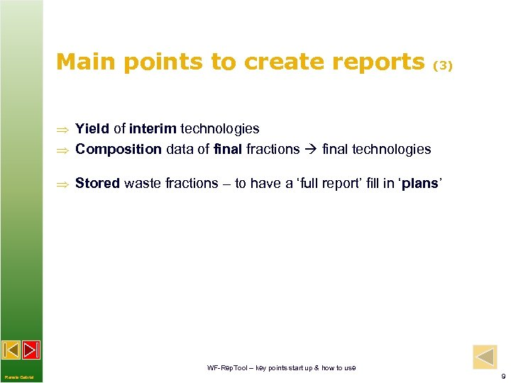 Main points to create reports (3) Yield of interim technologies Composition data of final