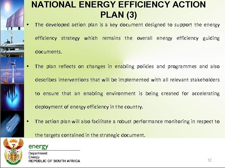 NATIONAL ENERGY EFFICIENCY ACTION PLAN (3) • The developed action plan is a key