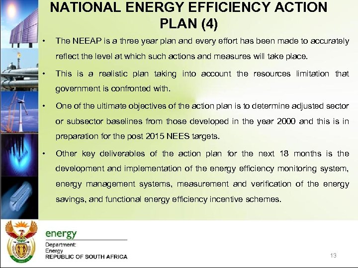 NATIONAL ENERGY EFFICIENCY ACTION PLAN (4) • The NEEAP is a three year plan