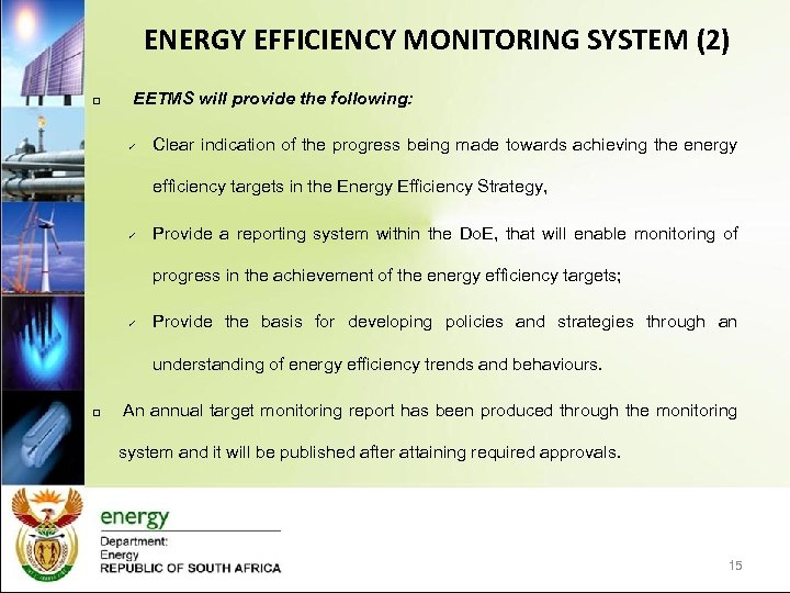 ENERGY EFFICIENCY MONITORING SYSTEM (2) q EETMS will provide the following: ü Clear indication