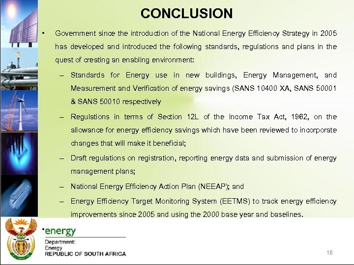 CONCLUSION • Government since the introduction of the National Energy Efficiency Strategy in 2005