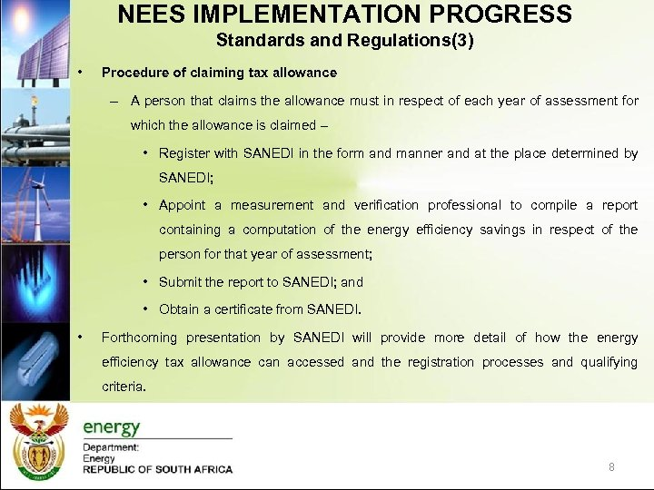 NEES IMPLEMENTATION PROGRESS Standards and Regulations(3) • Procedure of claiming tax allowance – A