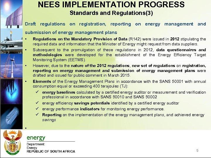 NEES IMPLEMENTATION PROGRESS Standards and Regulations(3) Draft regulations on registration, reporting on energy management
