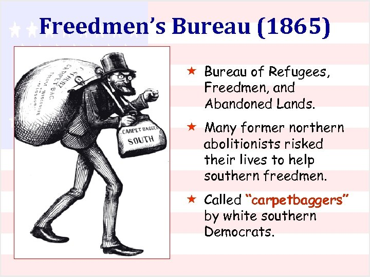 Freedmen's Bureau (1865) « Bureau of Refugees, Freedmen, and Abandoned Lands. « Many former