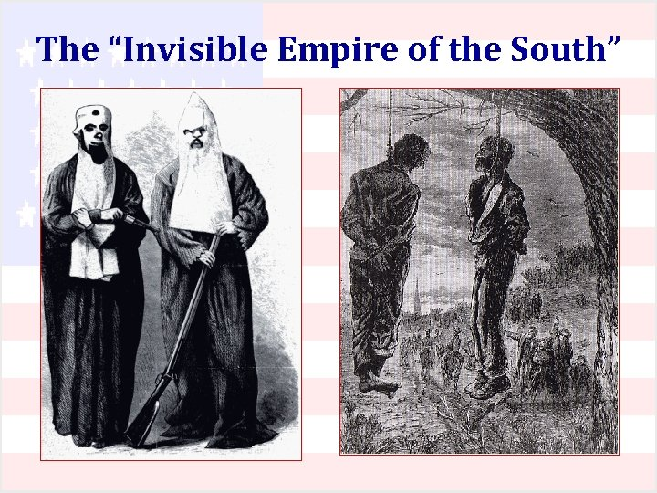"The ""Invisible Empire of the South"""