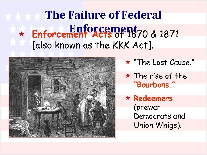 The Failure of Federal Enforcement & 1871 « Enforcement Acts of 1870 [also known