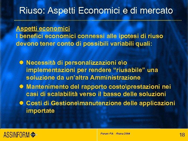 Riuso: Aspetti Economici e di mercato Aspetti economici I benefici economici connessi alle ipotesi