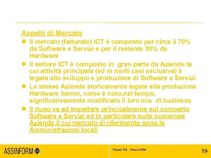 Riuso: Aspetti Economici e di mercato Aspetti di Mercato l Il mercato (fatturato) ICT