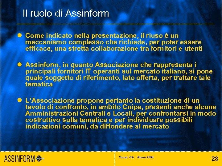 Il ruolo di Assinform l Come indicato nella presentazione, il riuso è un meccanismo