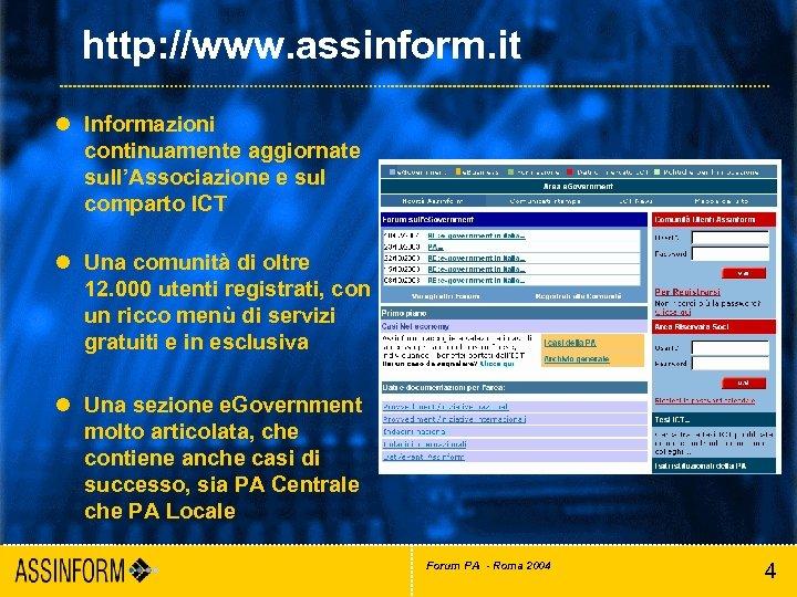 http: //www. assinform. it l Informazioni continuamente aggiornate sull'Associazione e sul comparto ICT l