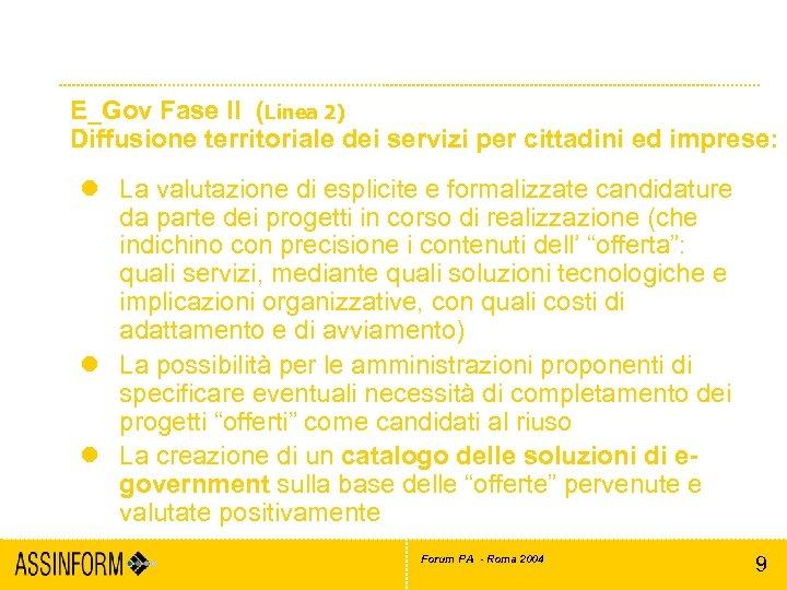 Il riuso nell'e-Government E_Gov Fase II (Linea 2) Diffusione territoriale dei servizi per cittadini