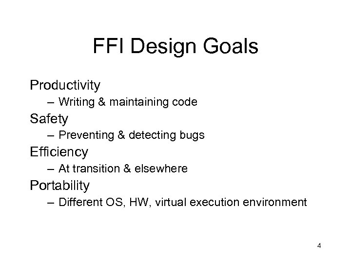 FFI Design Goals Productivity – Writing & maintaining code Safety – Preventing & detecting