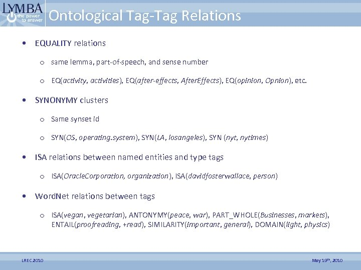Ontological Tag-Tag Relations • EQUALITY relations o same lemma, part-of-speech, and sense number o