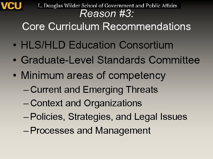 Reason #3: Core Curriculum Recommendations • HLS/HLD Education Consortium • Graduate-Level Standards Committee •