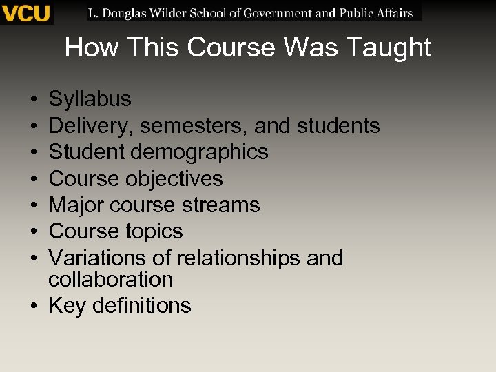 How This Course Was Taught • • Syllabus Delivery, semesters, and students Student demographics