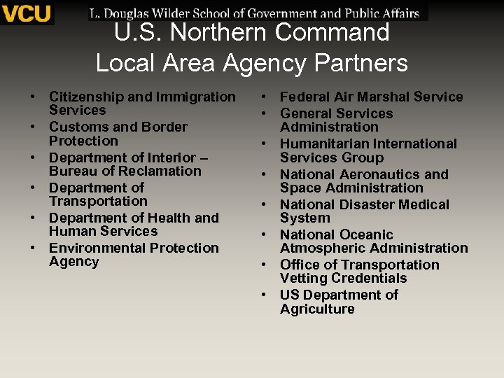 U. S. Northern Command Local Area Agency Partners • Citizenship and Immigration Services •