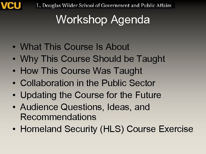 Workshop Agenda • • • What This Course Is About Why This Course Should