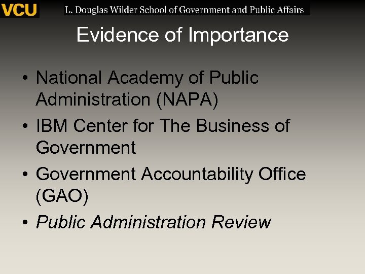 Evidence of Importance • National Academy of Public Administration (NAPA) • IBM Center for