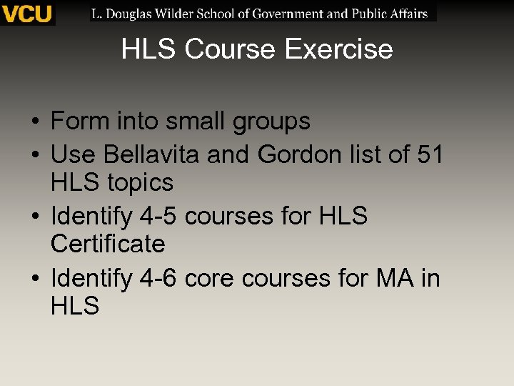 HLS Course Exercise • Form into small groups • Use Bellavita and Gordon list