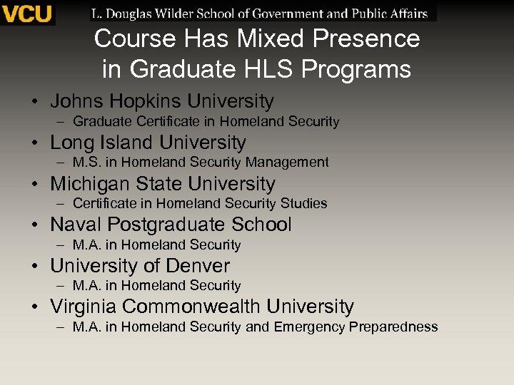 Course Has Mixed Presence in Graduate HLS Programs • Johns Hopkins University – Graduate